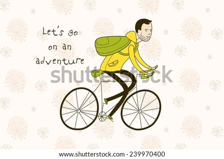 Vector colorful postcard with cute doodle beard man on bicycle. Let's go on an adventure. - stock vector