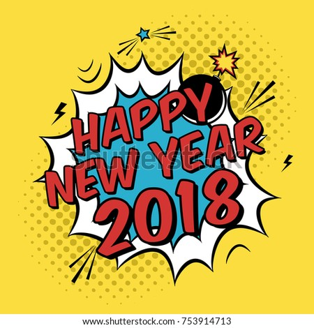 Vector Colorful Poster 2018 In Pop Art Style With Bomb Explosive. Modern  Comics Happy New