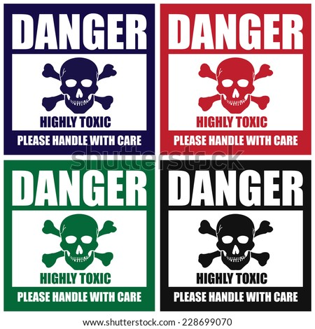 Vector : Colorful Square Danger Highly Toxic Please Handle With Care Icon, Sign, Label, Poster or Sticker - stock vector