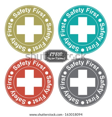 Vector : Colorful Vintage Style Safety First Label or Sticker With Cross Sign Isolated on White Background - stock vector