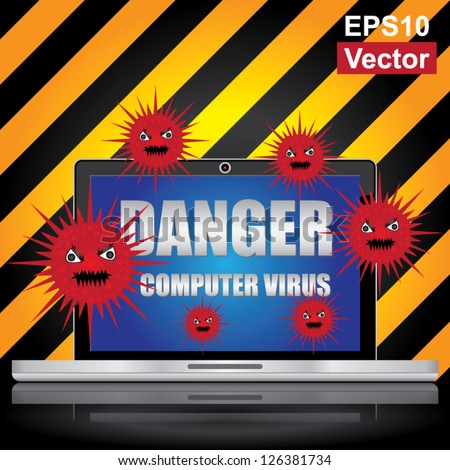 Vector : Computer Virus and Network Security Concept Present By Computer Laptop With Red Virus and Danger Computer Virus Text on Screen in Caution Zone Dark and Yellow Background - stock vector