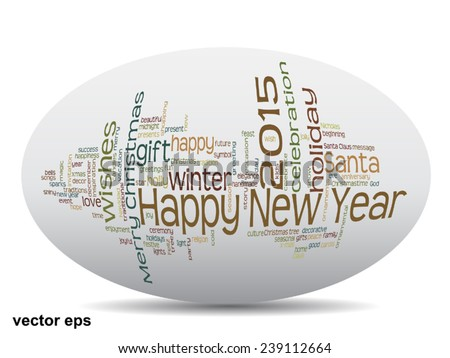 Vector Concept or conceptual Happy New Year 2015 Christmas abstract holiday text word cloud isolated on background, metaphor to happy, celebrate, eve, festive, future, joy, december, wish, jolly Santa