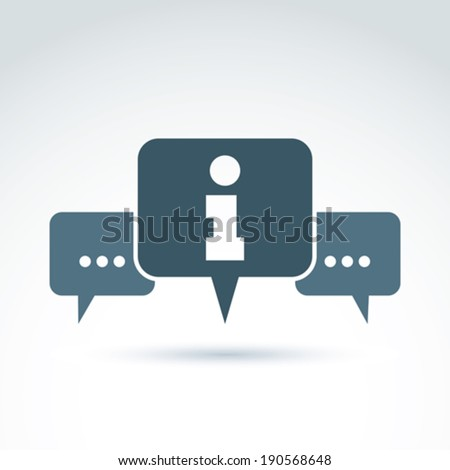 Vector consultation symbol, call center icon, information sign. Speech bubbles with write message symbol.  - stock vector