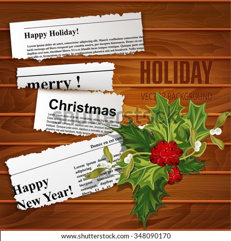 Vector creative, christmas background (scraps of newspaper articles with congratulations and holly - stock vector