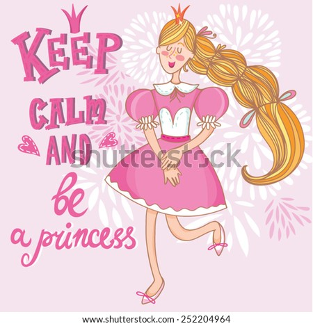 "Vector cute illustration of princess and hand-drawn letters ""Keep calm and be a princess"" - stock vector"