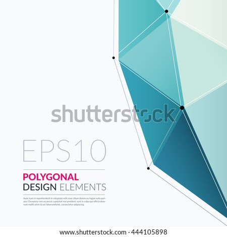 Vector Design Elements for graphic layout. Abstract background template with turquoise triangles and polygons for business and communication in polygonal style with hi-tech concept. Modern poster. - stock vector