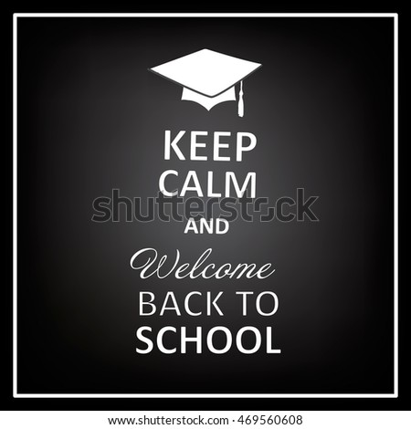 Vector design lettering keep calm and welcome back to school