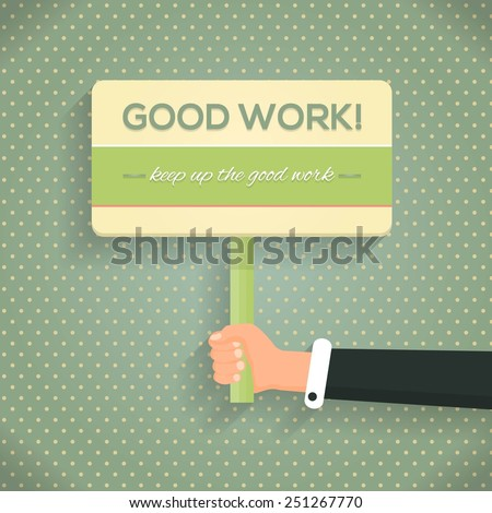 Vector Design Retro Good Work Lettering, Flat Long Shadow Style Signboard Hold Hand  - stock vector