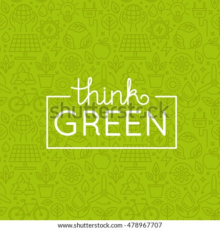 Vector design with seamless pattern and hand-lettering text - think green - ecology and green energy concepts in  trendy linear style