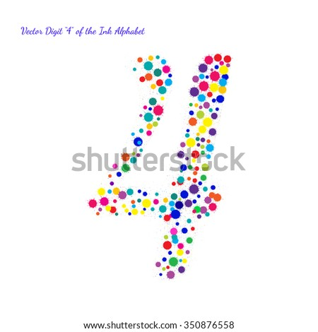 Vector Digit 4 from Bright Color Ink Blots with Splashes. Element for your bright holiday projects and color designs. Just make words. - stock vector