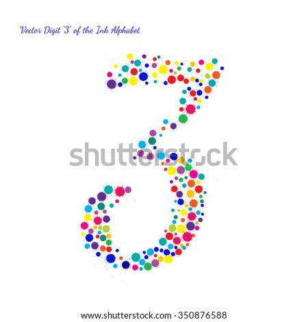 Vector Digit 3 from Bright Color Ink Blots with Splashes. Element for your bright holiday projects and color designs. Just make words. - stock vector