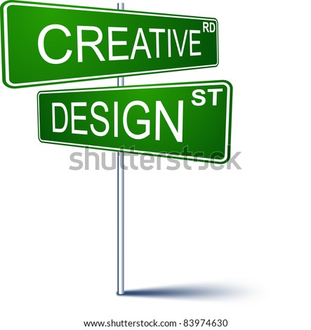 Vector direction sign with Creative design words. - stock vector