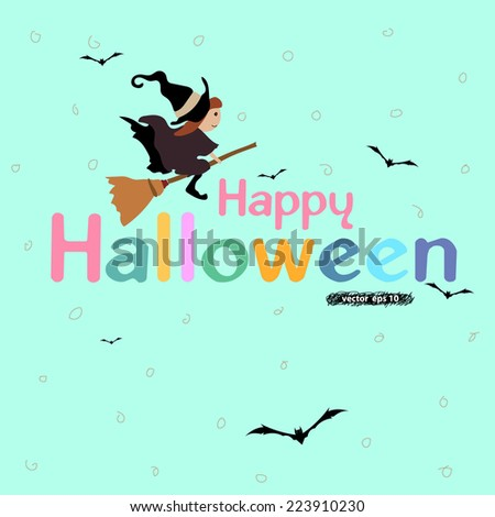 vector drawing of cute witch flying with bloom stick. Colorful happy halloween greeting wordings with bats flying. Idea of halloween holiday for party invitation card, website greeting and poster - stock vector