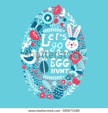 "Vector Easter background with egg from cute elements: bunny, bird, branches, flowers, berries, butterflies and text ""Let's go on an egg hunt"". Bright holiday card. Childish background in cartoon style - stock vector"