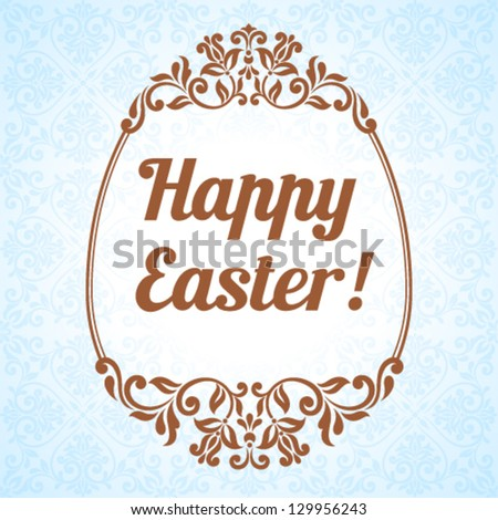 Vector Easter illustration for invitation, congratulation or greeting card. Ornamental pattern with floral elements. Egg frame with inscription: Happy Easter