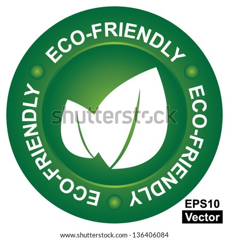 Vector : Eco-Friendly or Natural Product Concept Present By Green Eco-Friendly Circle Sign With Leaf Sign Inside Isolated on White Background - stock vector