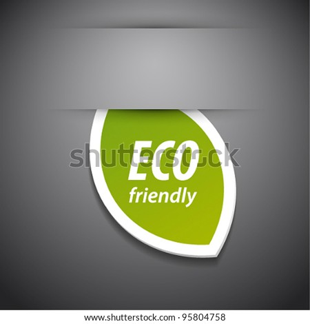 Vector eco friendly tag on grey background. - stock vector
