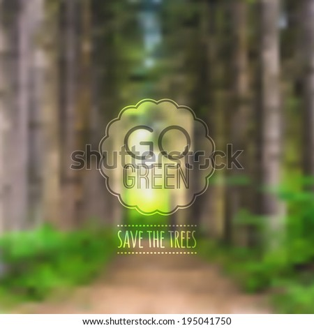 """Vector ecological blurred illustration with road, trees and label """"Go green"""" - stock vector"""