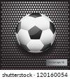Vector eps 10, Illustration of soccer ball on metallic grilled background. - stock vector