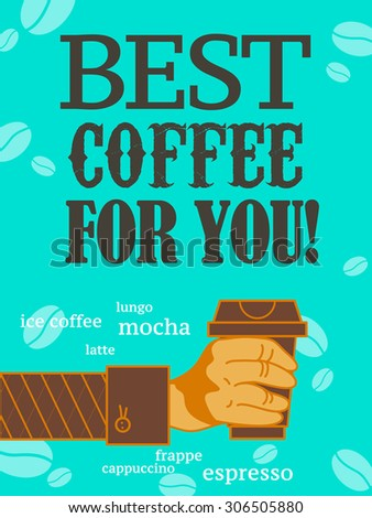 Vector flat bright colored coffee banner or poster design with text message, icons of coffee seeds, grains, hand holding cup of coffee, different coffee sorts. - stock vector
