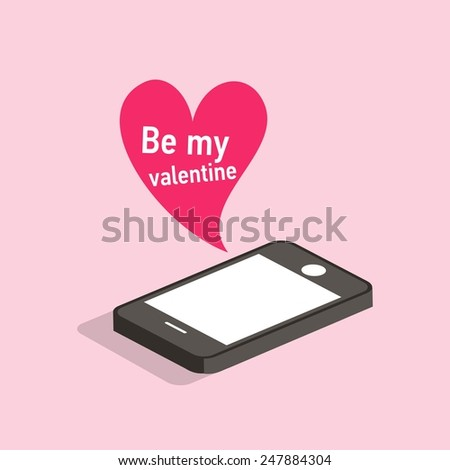Vector flat colorful illustration with isometric phone and romantic speech bubble with heart. Be my valentine. Mobile internet.