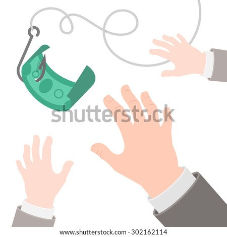 Vector flat conceptual business illustration of a dollar on the hook and human hands in suits, catching it. Greed, fraud or motivation concept. Commercial, financial, marketing metaphor - stock vector