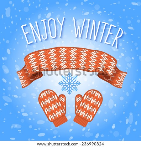 Vector flat illustration of knitted scarf and mittens on a snowy background with the inscription and snowflake. Winter clothes cartoon. - stock vector