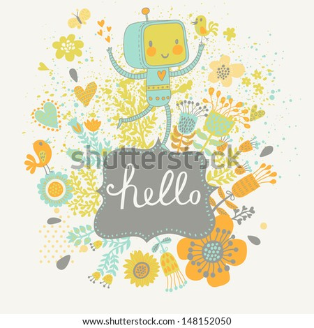 Vector floral background with happy robot. Vintage frame with place for text. Cute funny childish character in bright colors. Happy birthday design. - stock vector