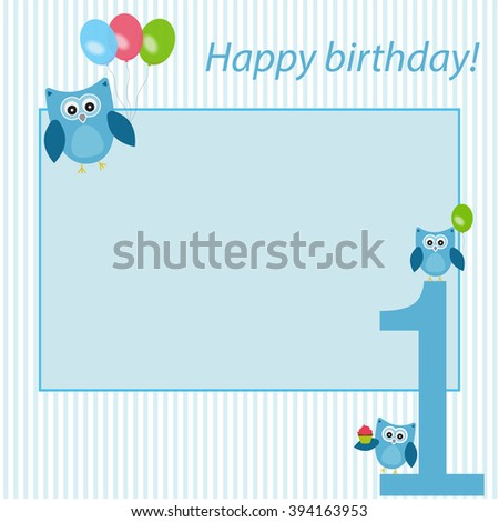 Vector frame, postcard, to celebrate the first birthday of the child. Children owl with balloons and cake.