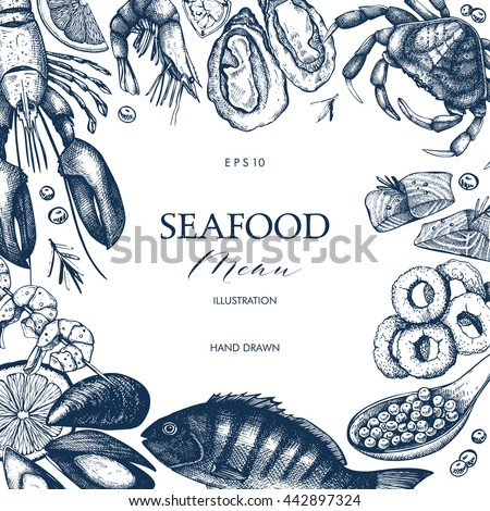 Vector frame with hand drawn seafood illustration -  fresh fish, lobster, crab, oyster, mussel, squid and spice. Decorative card or flyer design with  sea food sketch. Vintage menu template. - stock vector
