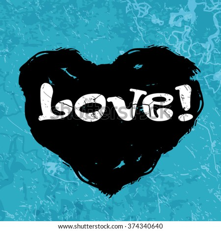 "Vector freehand letters ""love"" text doodles, valentine's day. Love card with heart over grunge background. Grunge typographic. Letters ""love"" text doodles with hearts ornament. - stock vector"