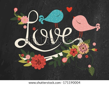 "Vector freehand letters ""love"" text doodles with floral decor and two birds on blackboard background - stock vector"