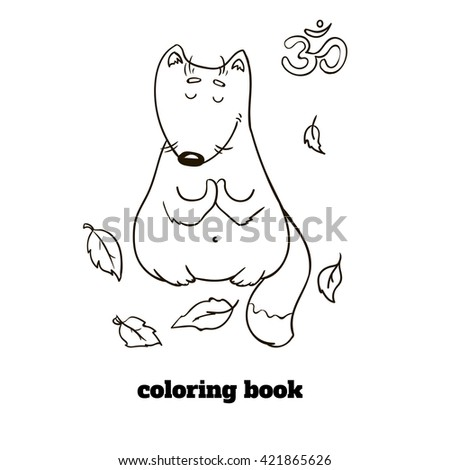 Vector Funny Coloring Book Template Design Cute Cartoon Fox Sitting In The Leaves Meditating And