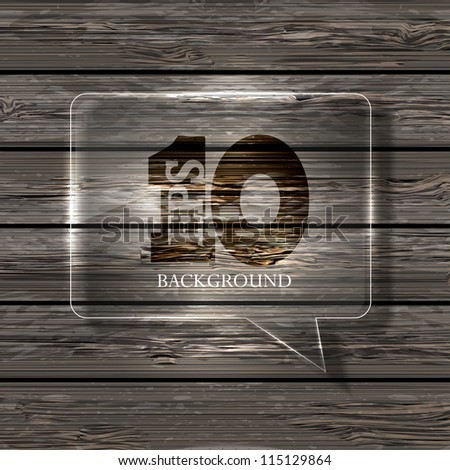 Vector glass bubble speech on wooden background. Eps10 - stock vector