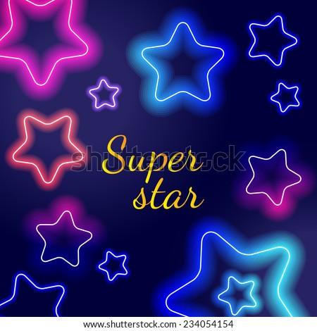 Vector - Glowing Neon Stars Super star - stock vector
