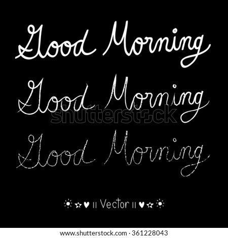 Vector good morning, hand lettering text, handmade calligraphy, Illustration EPS10 great for any use.