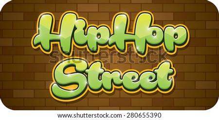 Vector graffiti illustration, hip hop, street words - stock vector