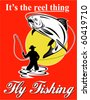 "vector graphic design illustration of Fly fisherman catching trout with fly reel with text wording   ""it's the reel thing"" and - stock photo"