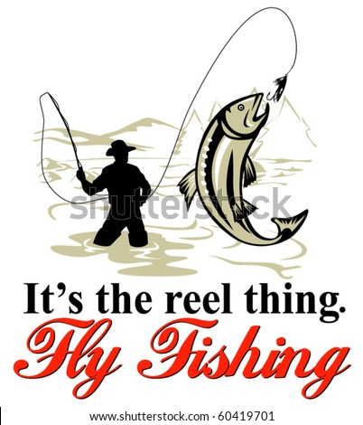 "vector graphic design illustration of Fly fisherman catching trout with fly reel with text wording   ""it's the reel thing"" - stock vector"