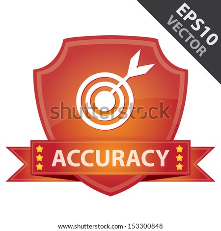 Vector : Graphic For Marketing Campaign, Present By Red Glossy Style Shield Icon With Accuracy Label and Dartboard Sign Isolated on White Background