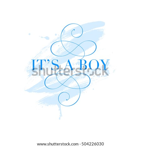 Vector greeting card, baby shower card, baby announcement card  element, it's a boy lettering