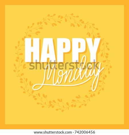 Vector greeting card design lettering happy stock vector 742006456 vector greeting card design with lettering happy monday m4hsunfo