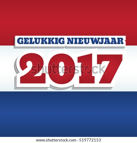 "Vector greeting card with text ""Happy New Year 2017"" in Dutch. Abstract background with colors of national flag of Netherlands. Square format, paper style design."