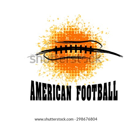 Vector Grunge American Football ( T-shirt, Poster, Banner, backdrops design )  - stock vector