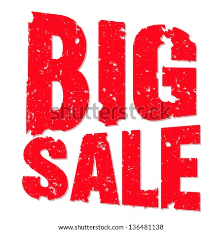 Vector Grunge Big Sale Message / Abstract abstract red big sale grungy red big sale   - stock vector