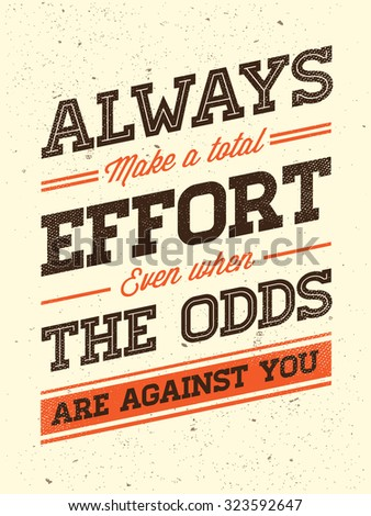 Vector Grunge Concept with Inspiration Phrase for Poster or T-shirt. Creative Motivation Quote.