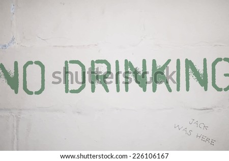 Vector grungy distressed painted graffiti style announce on white brick wall background - No drinking