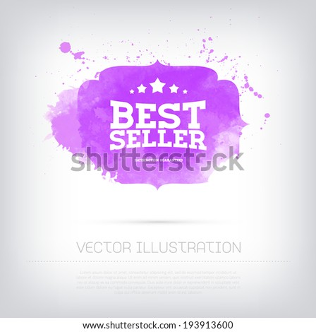 Vector grungy textured hand painted watercolor Bestseller badge with paint stains and blots.  - stock vector