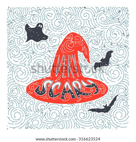 Vector Halloween witch hat. Hand drawn lettering Very Scary in grunge vintage style. Best for greeting card, posters, flayers. - stock vector