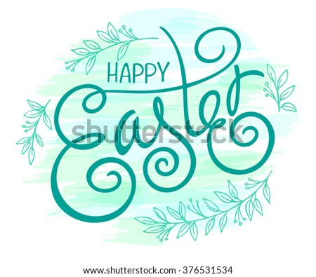 vector hand drawn easter lettering greeting quote with swirl and curl  with floral branches. - stock vector